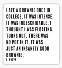Leslie Knope Brownie quote sticker Sticker