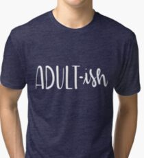 Adult-Ish Funny Hand Lettered Tri-blend T-Shirt