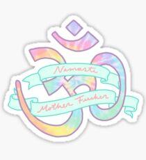 Namaste mother fucker ohm zen yoga hippy trendy tie dye boho print Sticker