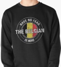 Have No Fear The Belgian Is Here Pullover