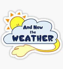 And Now the Weather Logo Sticker