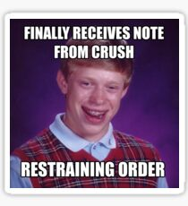 First Note From Crush BAD LUCK BRIAN MEME Sticker