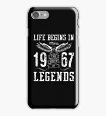 Life Begins In 1967 Birth Legends iPhone Case/Skin