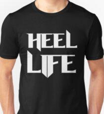 Heel Life! T-Shirt
