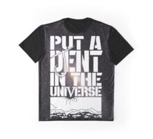 Put A D(J)ent In The Universe 2.0 Graphic T-Shirt