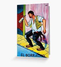 Loteria: El Borracho Greeting Card