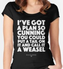 Blackadder quote - I've got a plan so cunning you could put a tail on it and call it a weasel Women's Fitted Scoop T-Shirt