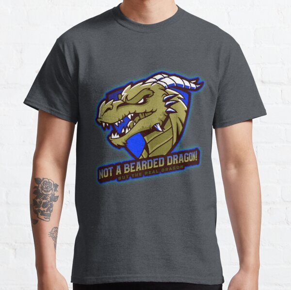 not a bearded dragon but the real dragon T-shirt, bearded dragon t-shirt, not a bearded dragon t-shirt Classic T-Shirt