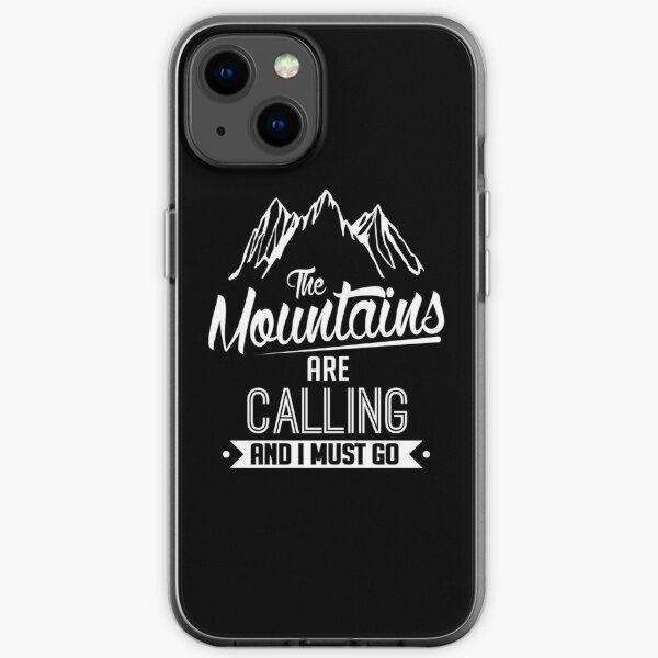 Les montagnes appellent et je dois y aller Coque souple iPhone