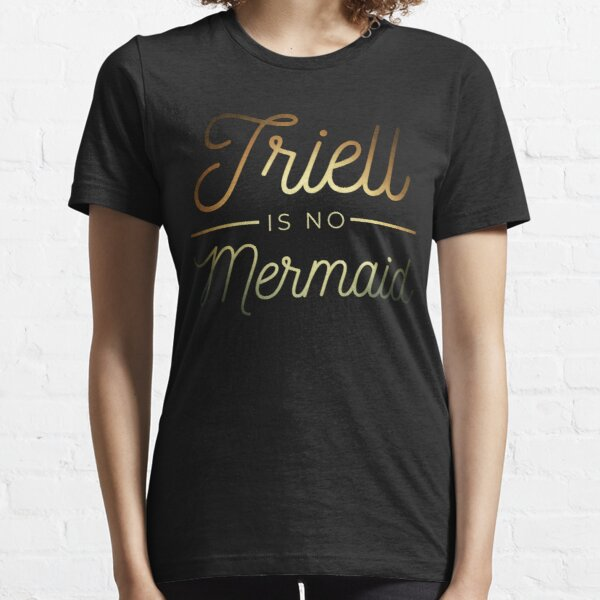 TRIELL IS NO MERMAID // Gold Variante // Funny Text Design Essential T-Shirt