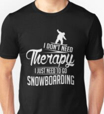 Snowboarding is my therapy T-Shirt