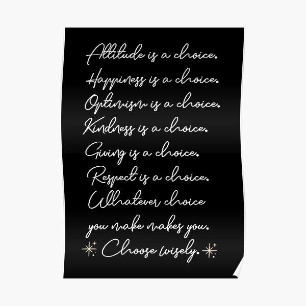 Attitude is a choice, Happiness is a choice Poster