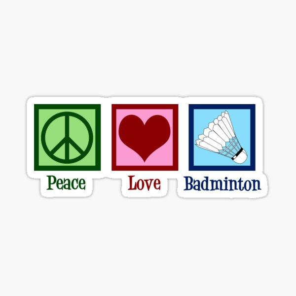 Peace Love Badminton Sticker