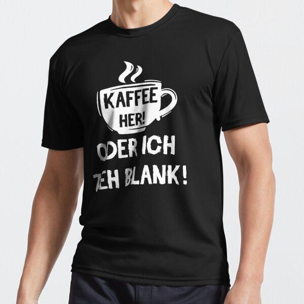 Kaffee her! Oder ich zieh blank! Funktionsshirt