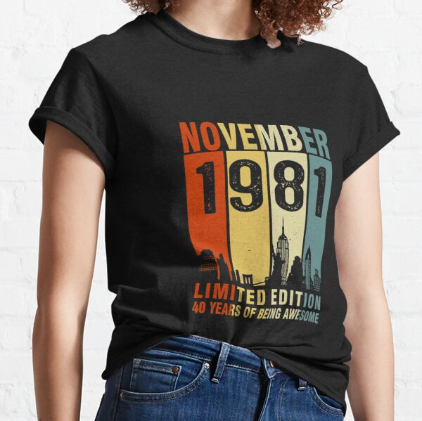November 1981 Limited Edition 40 Years Of Being Awesome Classic T-Shirt