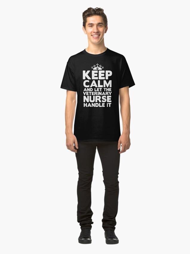 Alternate view of Keep Calm Veterinary Nurse Classic T-Shirt