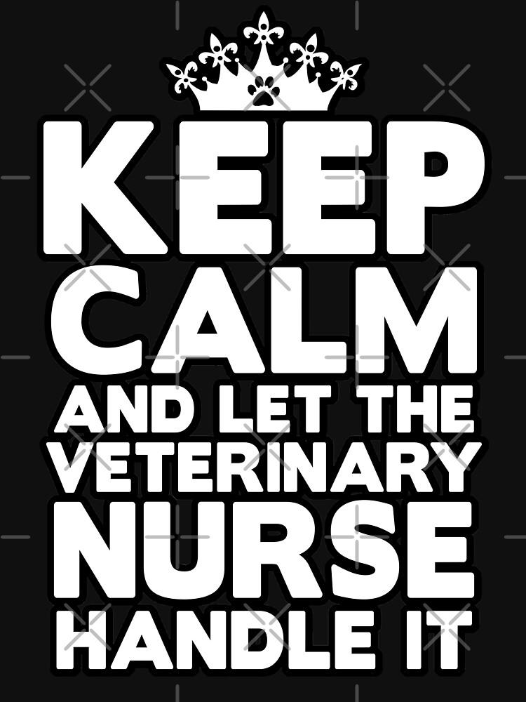 Keep Calm Veterinary Nurse by elspethrose