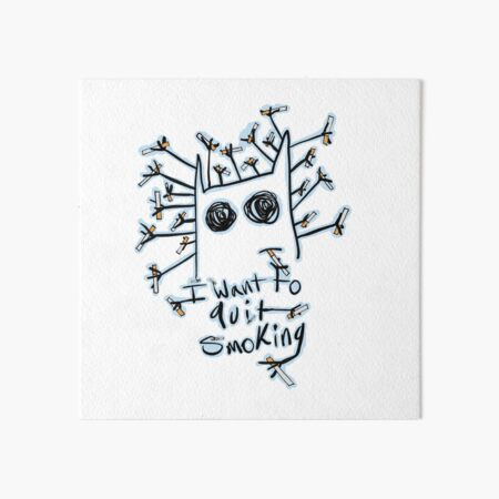 I want to quit smoking Art Board Print