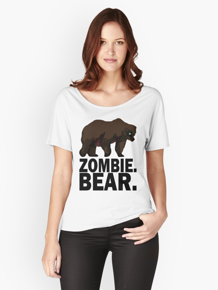 Z Nation Zombie Bear Womens Relaxed Fit T Shirt By Tempestaurora