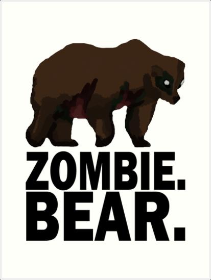 Z Nation Zombie Bear Art Prints By Tempestaurora Redbubble