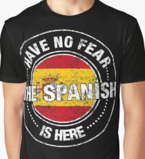 Have No Fear The Spanish Is Here Graphic T-Shirt