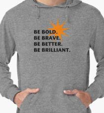 Be Bold Be Brilliant Lightweight Hoodie