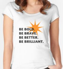 Be Bold Be Brilliant Women's Fitted Scoop T-Shirt