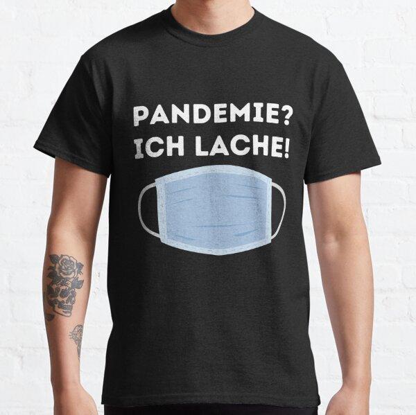 Pandemie ich lache! Querdenker Corona kein Mainstream! Classic T-Shirt