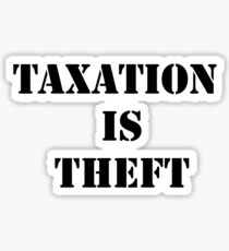 Taxation is Theft 01 (Prison style) Sticker