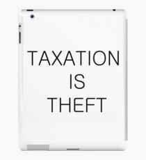 Taxation is Theft 02 (Modern style) iPad Case/Skin