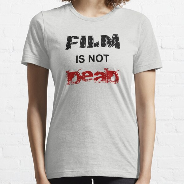 Film is not dead Essential T-Shirt