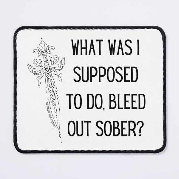 bleed out sober - the curse of broken shadows quote Mouse Pad