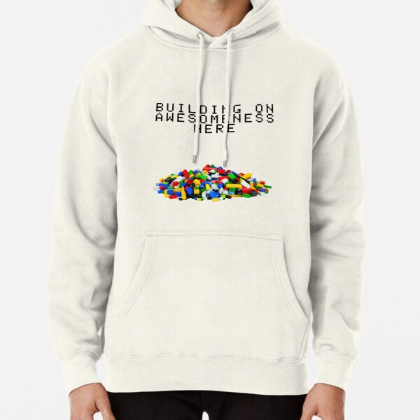 Building on Awesomeness  Pullover Hoodie