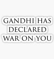 Gandhi Has Declared War On You (Civ) Sticker