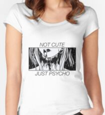 Not Cute, Just Psycho // Japanese Anime girl Women's Fitted Scoop T-Shirt
