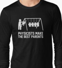 Physicists make great parents! Long Sleeve T-Shirt