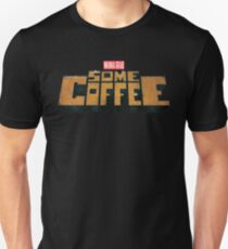 Grab Some Coffee Unisex T-Shirt