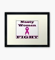 Nasty Women Fight Breast Cancer Framed Print