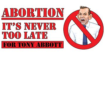 Abort Tony Abbott by davecharlton