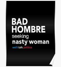 Bad Hombre Seeking Nasty Woman Poster