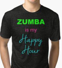 Zumba IS My Happy Hour! Tri-blend T-Shirt
