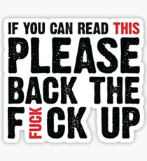 Back the fuck up Sticker