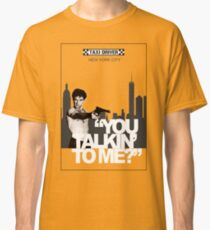 You talkin' to me? Classic T-Shirt
