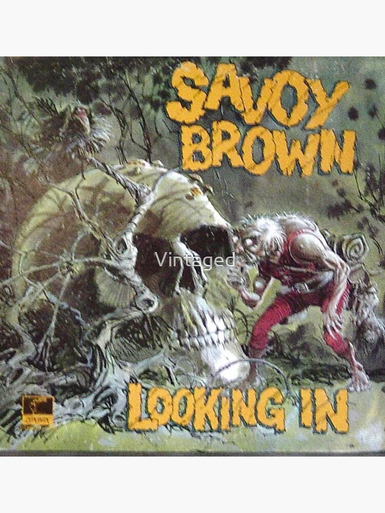 Savoy Brown Looking In by Vintaged