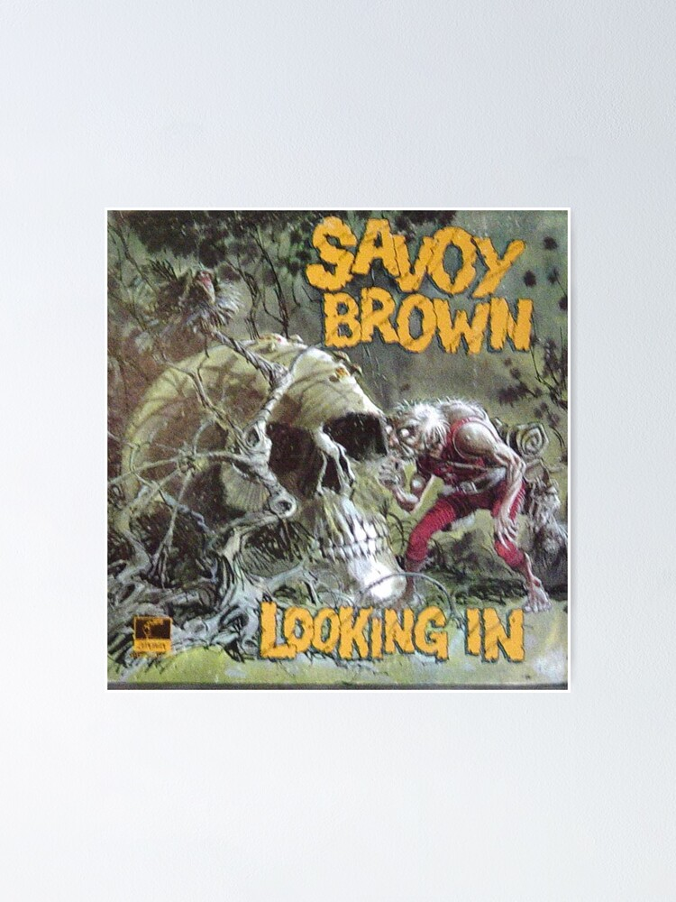 Alternate view of Savoy Brown Looking In Poster