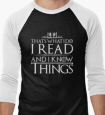 I Read and I Know Things T-Shirt