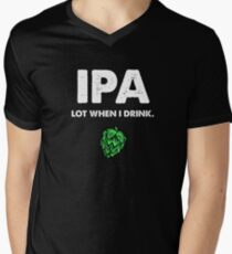 IPA Lot When I Drink Funny Drinking Beer Men's V-Neck T-Shirt