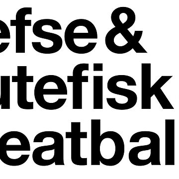Lefse Lutefisk & Meatballs by frauholle