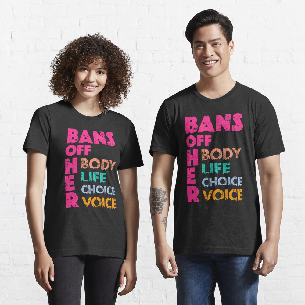 Bans OFF Her Body Her Life Her Choice Her Voice Essential T-Shirt
