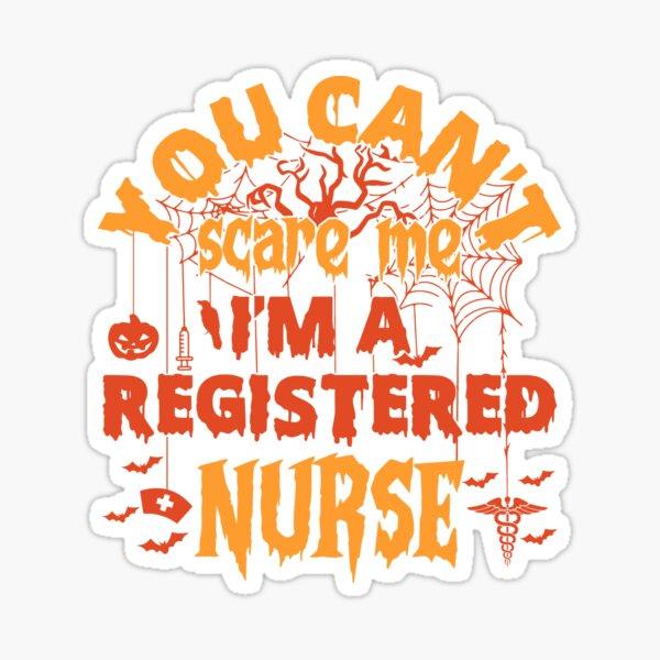 No puedes asustarme Soy una enfermera registrada Diseño de camiseta de Halloween para enfermeras Pegatina
